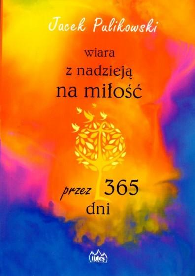 Wiara z nadzieją na miłość przez 365 dni