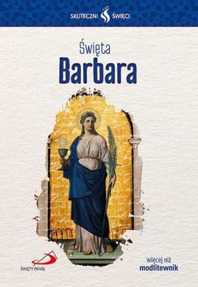 Święta Barbara Skuteczni święci