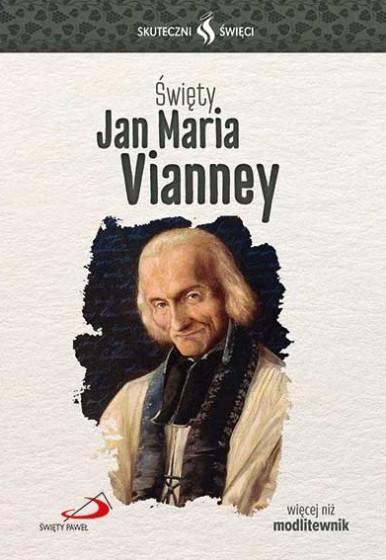 Święty Jan Maria Vianney Skuteczni święci