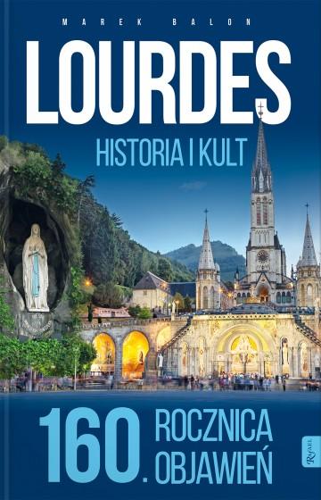Lourdes. Historia i kult