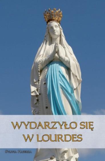 Wydarzyło się w Lourdes