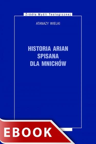 Historia arian spisana dla mnichów