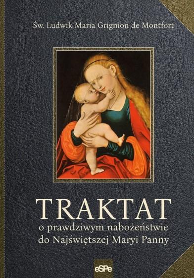Traktat o prawdziwym nabożeństwie do Najświętszej Maryi Panny. espe