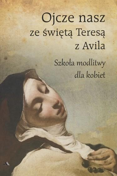 Ojcze nasz ze świętą Teresą z Avila