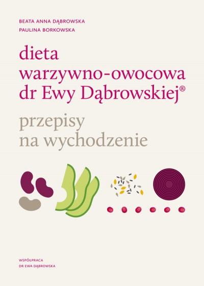 Dieta warzywno-owocowa dr Ewy Dąbrowskiej (R) Przepisy na wychodzenie
