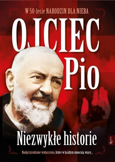 Ojciec Pio Niezwykłe historie