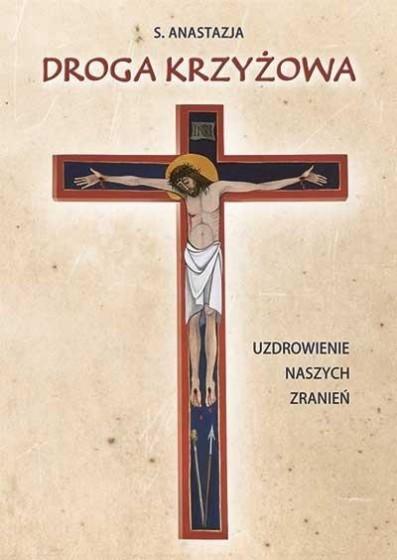 Droga krzyżowa Uzdrowienie naszych zranień
