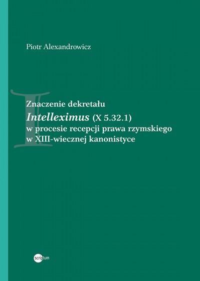 Znaczenie dekretału Intelleximus (X 5.32.1) w procesie recepcji prawa rzymskiego w XIII-wiecznej kanonistyce