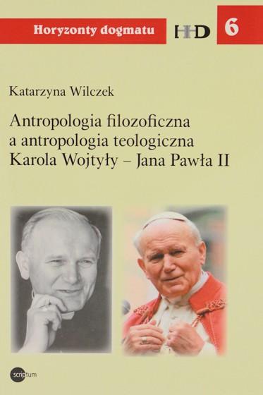 Antropologia filozoficzna a antropologia teologiczna Karola Wojtyły - Jana Pawła II