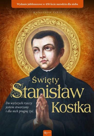 Święty Stanisław Kostka. Do wyższych rzeczy