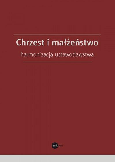 Chrzest i małżeństwo – harmonizacja ustawodawstwa