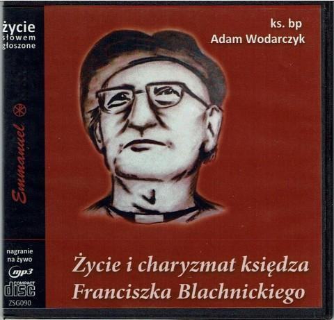 Życie i charyzmat Franciszka Blachnickiego