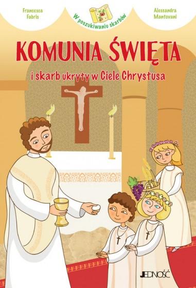 Komunia Święta i skarb ukryty w Ciele Chrystusa