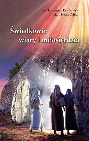 Świadkowie wiary i miłosierdzia