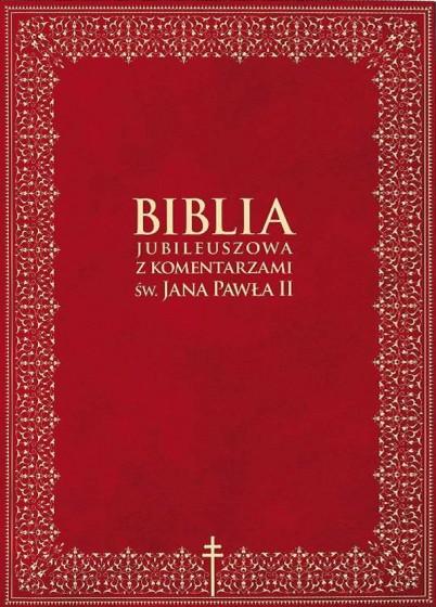 Biblia jubileuszowa z komentarzami św. Jana Pawła II