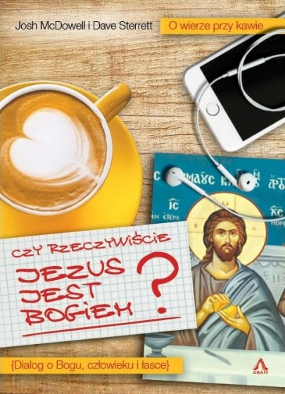 Czy rzeczywiście Jezus jest Bogiem?
