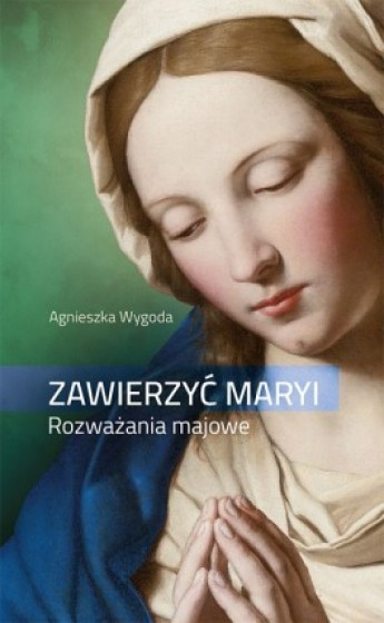 Zawierzyć Maryi