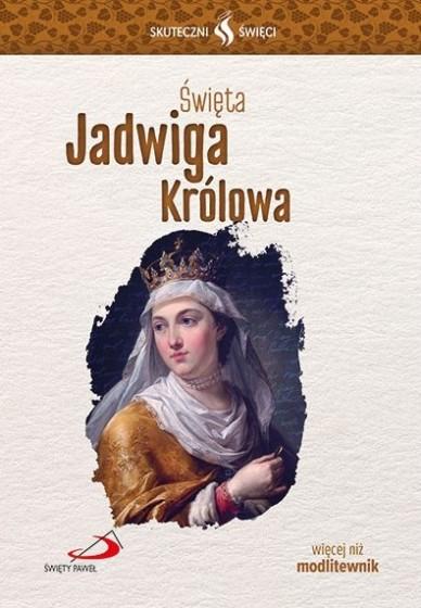 Święta Jadwiga Królowa Skuteczni święci