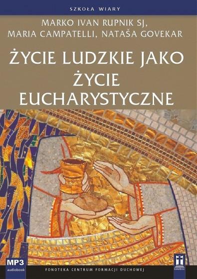 Życie ludzkie jako życie eucharystyczne