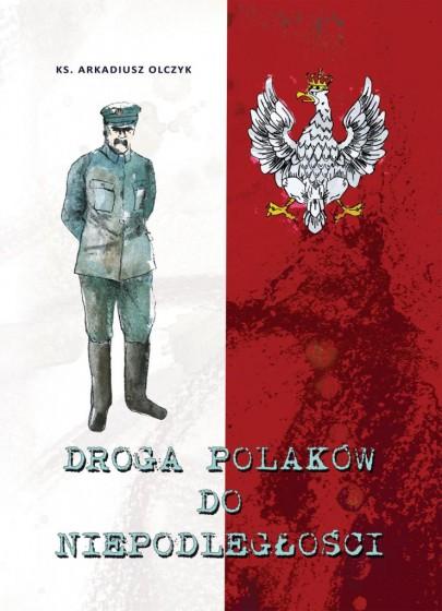 Droga Polaków do niepodległości