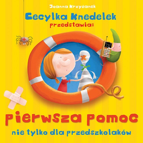 Cecylka Knedelek przedstawia: pierwsza pomoc nie tylko dla przedszkolaków