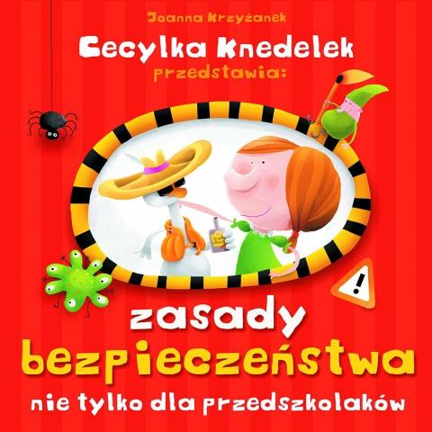 Cecylka Knedelek przedstawia: zasady bezpieczeństwa nie tylko dla przedszkolaków