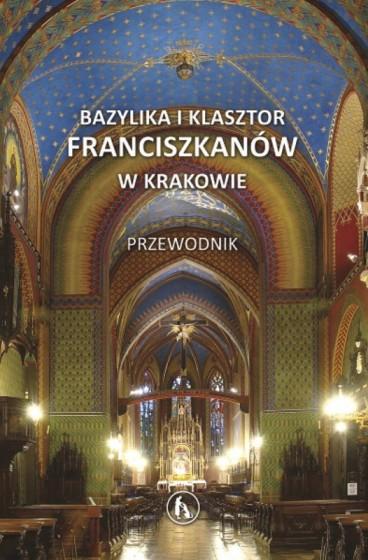 Bazylika i Klasztor Franciszkanów w Krakowie