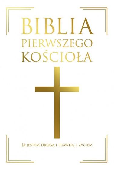 Biblia pierwszego Kościoła Ja jestem drogą