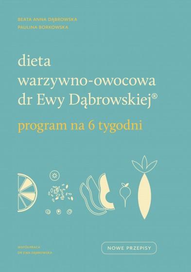 Dieta warzywno-owocowa dr Ewy Dąbrowskiej(R) Program na 6 tygodni