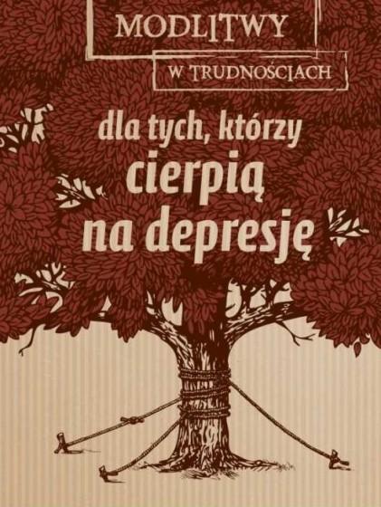 Dla tych, którzy cierpią na depresję