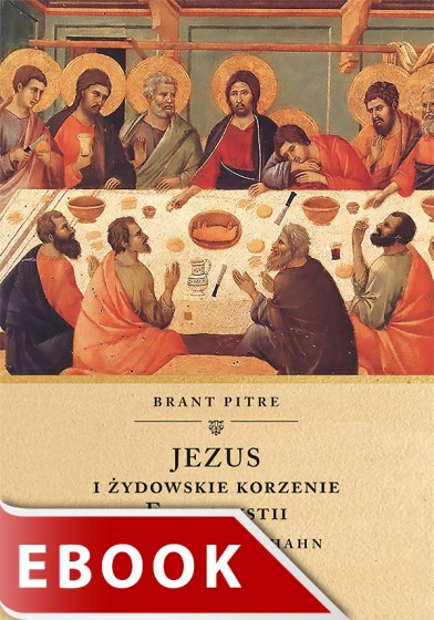 Jezus i żydowskie korzenie Eucharystii