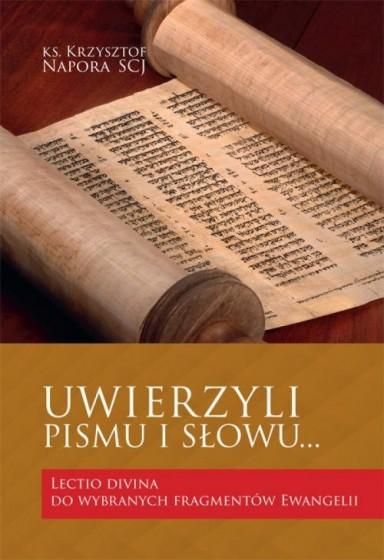 Uwierzyli Pismu i Słowu
