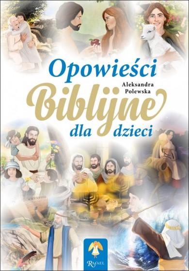 Opowieści biblijne dla dzieci / Rafael