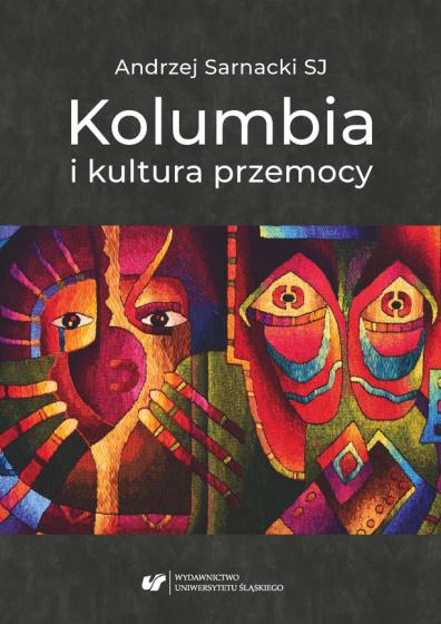 Kolumbia i kultura przemocy