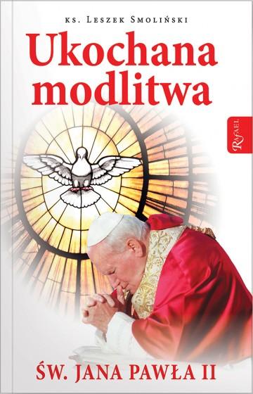 Ukochana modlitwa świętego Jana Pawła II