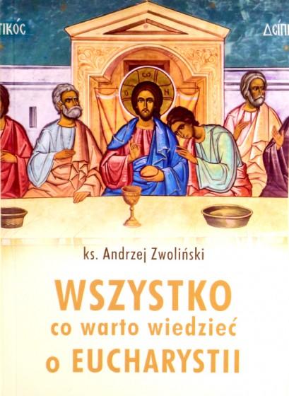 Wszystko co warto wiedzieć o Eucharystii