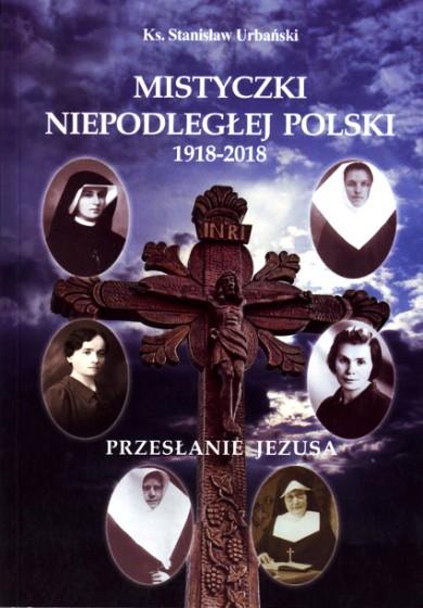 Mistyczki niepodległej Polski 1918-2018