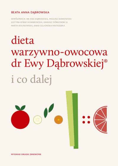 Dieta warzywno-owocowa dr Ewy Dąbrowskiej ® i co dalej wydanie II