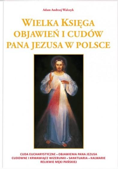 Wielka księga objawień i cudów Pana Jezusa w Polsce