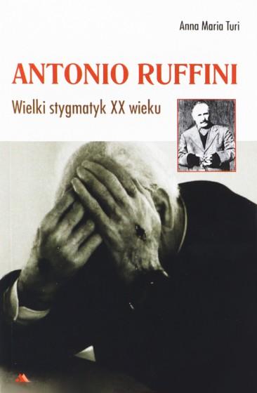 Antonio Ruffini wielki stygmatyk XX wieku