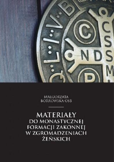 Materiały do monastycznej formacji zakonnej...
