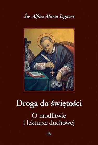 Droga do świętości cz. 3. O modlitwie i lekturze duchowej