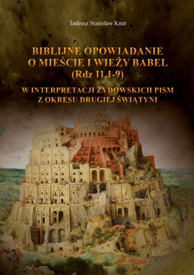 Biblijne opowiadanie o mieście iwieży Babel (Rdz 11,1–9)