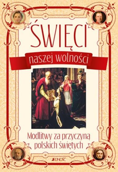 Święci naszej wolności. Modlitwy za przyczyną polskich świętych