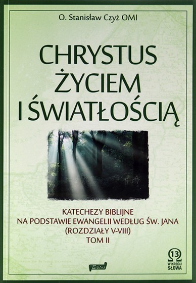 Chrystus życiem i światłością. Tom II
