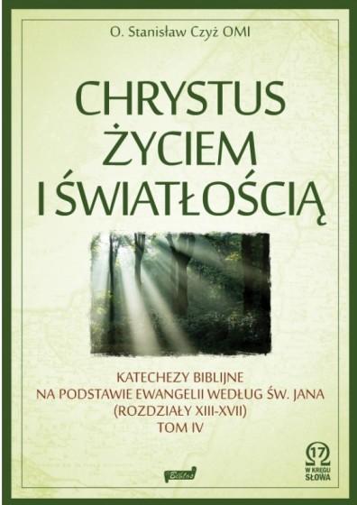 Chrystus życiem i światłością. Tom IV