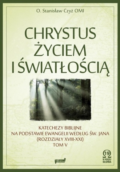 Chrystus życiem i światłością. Tom V