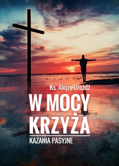 W mocy krzyża Kazania pasyjne