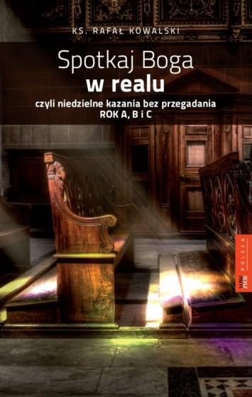 Spotkaj Boga w realu czyli niedzielne kazania bez przegadania RokA,BiC
