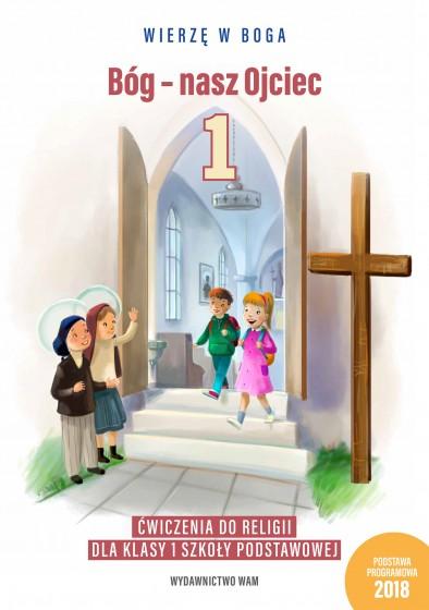 Bóg - nasz Ojciec Ćwiczenia do religii dla klasy 1 szkoły podstawowej